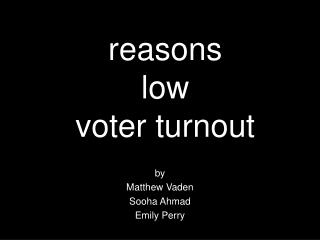 reasons  low voter turnout