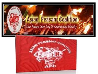 The Asian Peasant Coalition (APC)