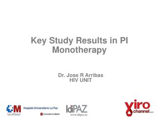 Key  Study Results  in PI  Monotherapy
