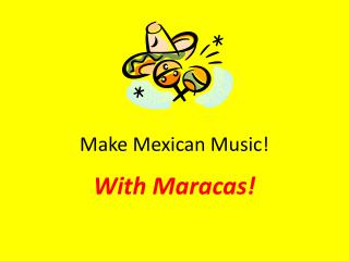 Make Mexican Music!