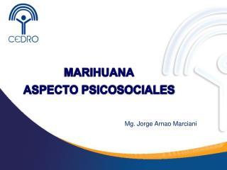 MARIHUANA ASPECTO  PSICOSOCIALES