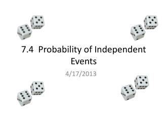 7.4  Probability of Independent Events