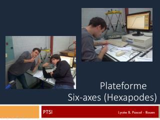 Plateforme  Six-axes (Hexapodes)
