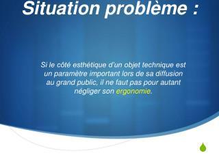 Situation problème: