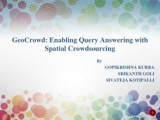 GeoCrowd: Enabling Query Answering with  Spatial Crowdsourcing