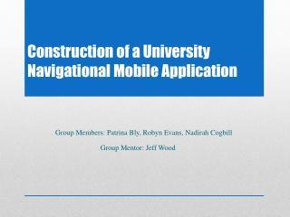 Construction of a University Navigational  Mobile  Application