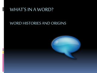 What's in a Word? Word Histories and Origins