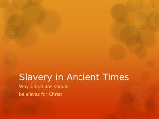 Slavery in Ancient Times