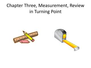 Chapter Three, Measurement, Review in Turning Point