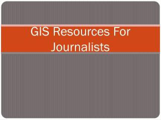 GIS Resources For Journalists
