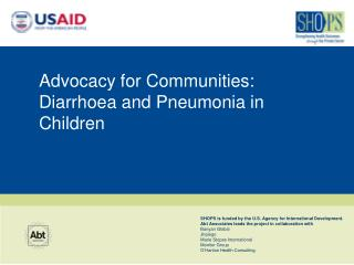 Advocacy for Communities:  Diarrhoea  and Pneumonia in Children
