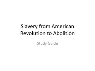 Slavery from American Revolution to Abolition