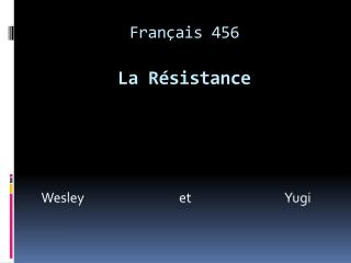 Français 456 La Résistance