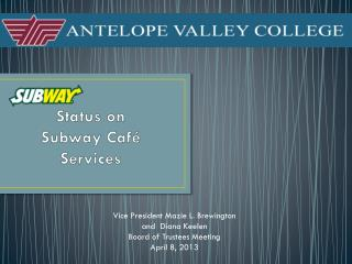 Status on  Subway Café Services