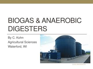 Biogas & Anaerobic Digesters