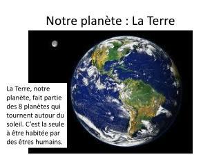 Notre planète : La Terre