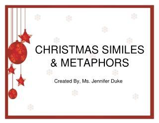 CHRISTMAS SIMILES & METAPHORS