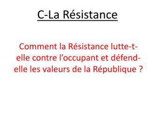 C-La Résistance