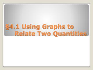 §4.1 Using Graphs to 	Relate Two Quantities