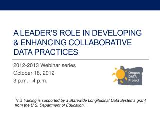A Leader's Role in Developing & Enhancing Collaborative Data Practices