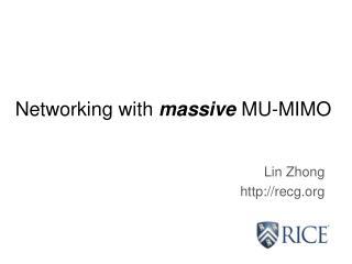 Networking with  massive  MU-MIMO