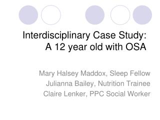 Interdisciplinary Case Study: A 12 year old with OSA