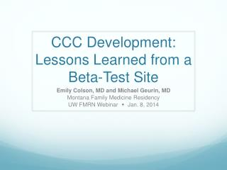 CCC Development: Lessons Learned from a Beta-Test Site