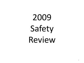 2009 Safety Review