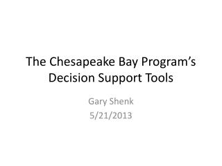 The Chesapeake Bay Program�s Decision Support Tools
