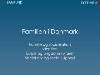 Familien i  Danmark