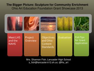 Mrs. Shannon Fish, Lancaster High School s_fish@lancaster.k12.oh.us; @lhs_art