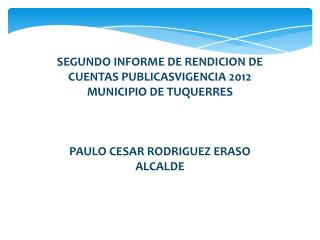 SEGUNDO INFORME DE RENDICION DE CUENTAS PUBLICASVIGENCIA 2012 MUNICIPIO DE TUQUERRES