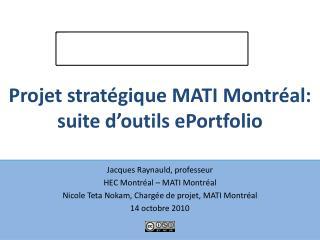 Projet strat�gique  MATI Montr�al: suite  d�outils ePortfolio