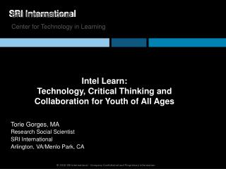 Intel Learn:  Technology, Critical Thinking and Collaboration for Youth of All Ages