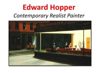 Edward Hopper Contemporary Realist Painter