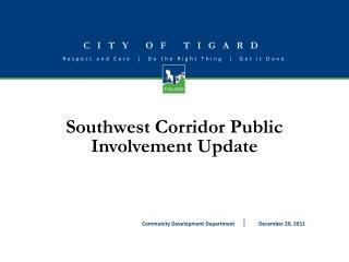 Southwest Corridor Public Involvement Update