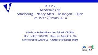 R.O.P 2 Académies de  Strasbourg – Nancy-Metz – Besançon – Dijon  les 19 et 20 mars 2014