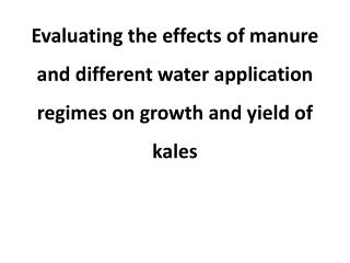 Key words : manure, soil water retention, growth rate, yield, water application regime