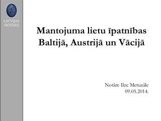 Mantojuma  lietu  īpatnības Baltijā, Austrijā un Vācijā