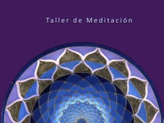 Taller de Meditaci�n