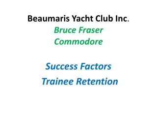 Beaumaris Yacht Club Inc . Bruce Fraser  Commodore