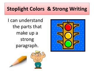 Stoplight Colors  & Strong Writing