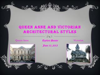 Queen Anne and Victorian Architectural Styles