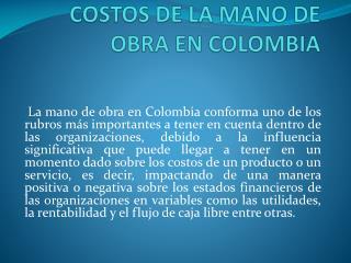 COSTOS DE LA MANO DE OBRA EN COLOMBIA