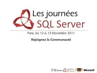 Industrialisation des  Dev . Avec SQL SERVER & VS/TFS Présent et futur
