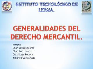 Equipo: Chan Jesús Eduardo Chan  M atu  Juan. Cruz Rosas Rebeca  Jiménez García Olga
