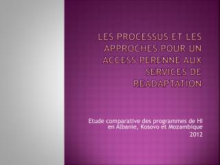 les  processus  et les   approches  pour un access  perenne  aux services de  readaptation