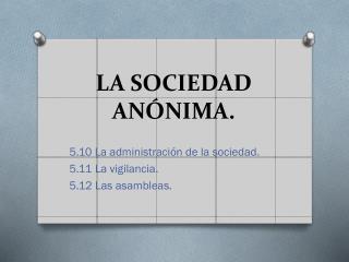 LA SOCIEDAD ANÓNIMA.