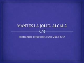 MANTES LA JOLIE- ALCALÁ