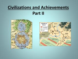 Civilizations and Achievements  Part II